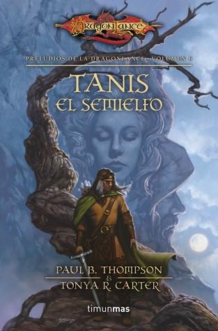 Tanis, El semielfo (Preludios de la Dragonlance II, #3)