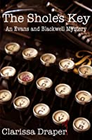 The Sholes Key (An Evans and Blackwell Mystery #1)