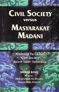 Civil Society versus Masyarakat Madani: Arkeologi Pemikiran