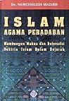 Islam Agama Peradaban: Membangun Makna dan Relevansi Doktrin Islam dalam Sejarah