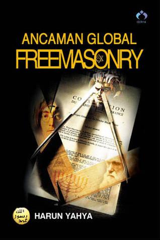 Ancaman Global Freemasonry by Harun Yahya
