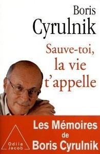 Sauve-toi, la vie t'appelle by Boris Cyrulnik