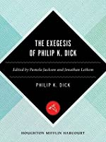 exegesis Philip dick