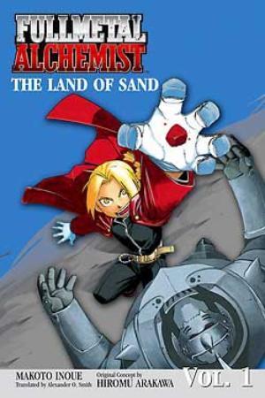 Fullmetal Alchemist: The Land of Sand (Fullmetal Alchemist, #1)
