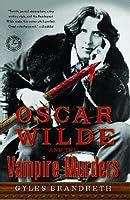 Oscar Wilde and the Vampire Murders (Oscar Wilde Murder Mysteries, #4)