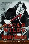 Oscar Wilde and the Vampire Murders by Gyles Brandreth