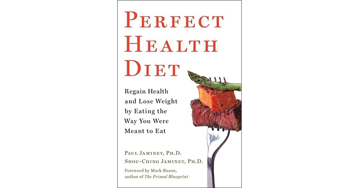 Perfect health diet regain health and lose weight by eating the way perfect health diet regain health and lose weight by eating the way you were meant to eat by paul jaminet malvernweather Images