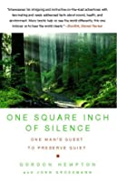 One Square Inch of Silence: One Man's Quest to Preserve Quiet