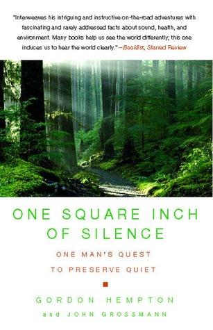One Square Inch of Silence by Gordon Hempton