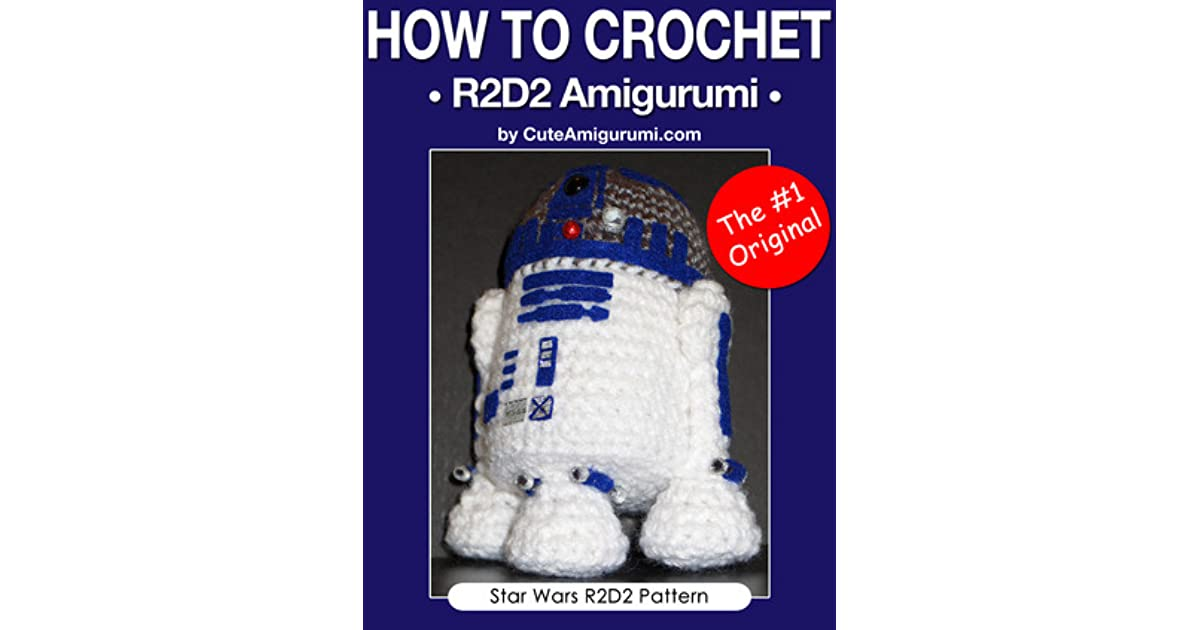 Free Crochet Patterns Amigurumi Star Wars : Star Wars R2D2 Amigurumi Pattern by Cute Amigurumi ...