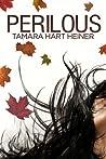 Download ebook Perilous (Perilous, #1) by Tamara Hart Heiner