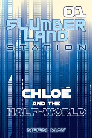 Chloe and the Half-World (Slumberland Station, #1)