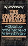 The Space-Gods Revealed: A Close Look at the Theories of Erich von Däniken