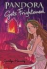 Pandora Gets Frightened (Mythic Misadventures #7)