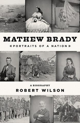 Mathew Brady- Portraits of a Nation