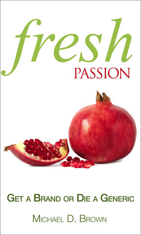 Fresh Passion Get a Brand or Die a Generic
