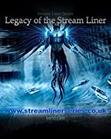 Legacy of the Stream Liner (Stream Liner, #3)