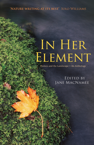 In Her Element: Women and the Landscape – An Anthology