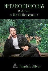 Metamorphosis (Book Three, Windfire Series)