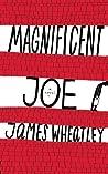 Magnificent Joe