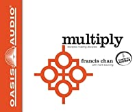 Multiply (Volume 1): Disciple-Making for Ordinary People