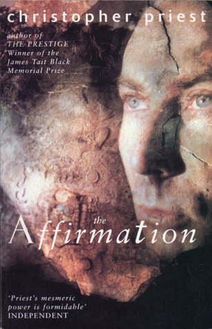 The Affirmation by Christopher Priest