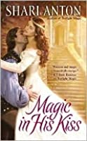 Magic in His Kiss (Magic, #3)