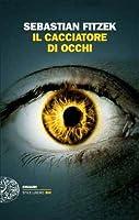 Il cacciatore di occhi (Der Augensammler, #2)