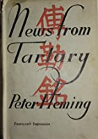News From Tartary: A Journey from Peking to Kashmir