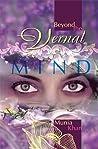 Beyond The Vernal Mind