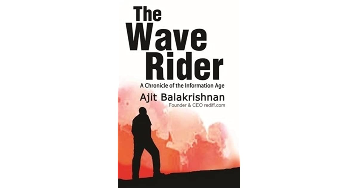 The wave rider a chronicle of the information age by ajit balakrishnan fandeluxe Gallery