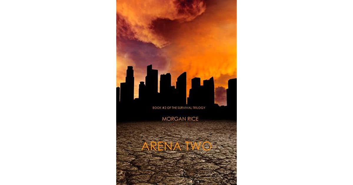 Arena Two The Survival Trilogy 2 By Morgan Rice