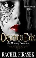 Creating Fate (Unspun, #1)
