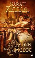 L'ombre de Camelot (Les chemins de Camelot, #1)