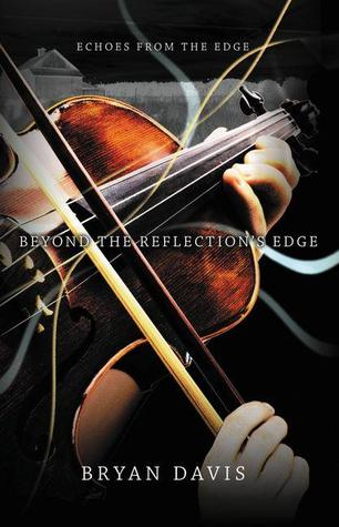 Ebook Beyond The Reflections Edge Echoes From The Edge 1 By Bryan Davis