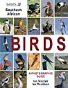 SASOL Southern African Birds: A Photographic Guide