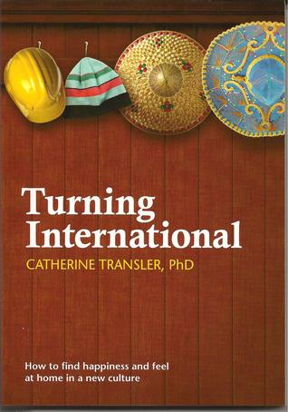 Turning International, How to Find Happiness and Feel at Home in a New Culture