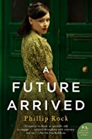 A Future Arrived (Passing Bells, #3)