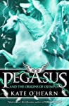 Pegasus and the Origins of Olympus (Pegasus, #4)