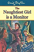 The Naughtiest Girl Is a Monitor (The Naughtiest Girl, #3)