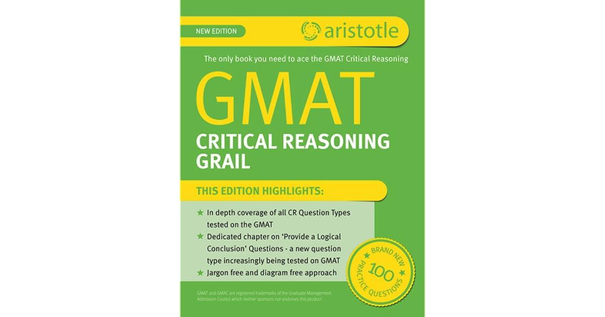 GMAT Critical Reasoning Grail by Aristotle Prep