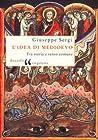 L'idea di Medioevo: Fra storia e senso comune