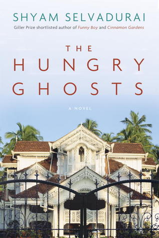 The Hungry Ghosts by Shyam Selvadurai