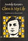 Anatoly Karpov: Chess is My Life