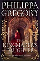 The Kingmaker's Daughter (The Cousin's War, #4)