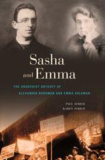 Sasha and Emma: The Anarchist Odyssey of Alexander Berkman and Emma Goldman