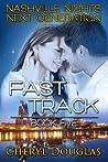 Fast Track  (Nashville Nights Next Generation, #5)