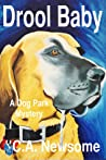 Drool Baby (Lia Anderson Dog Park Mysteries, #2)