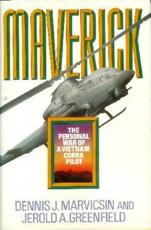 Maverick: The Personal War Of A Vietnam Cobra Pilot