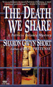 The Death We Share (Patricia Delaney Egumshoe Mystery, #3)